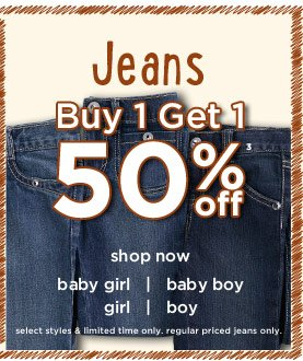 Jeans Buy 1 Get 1 50% off(3). Select styles & limited time only. Regular priced jeans only. Shop Now.