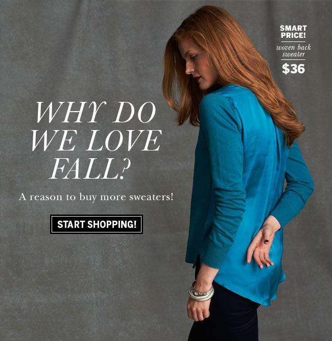 Why do we love Fall? A reason to buy more sweaters! Start Shopping! Smart Price! Woven back sweater $36