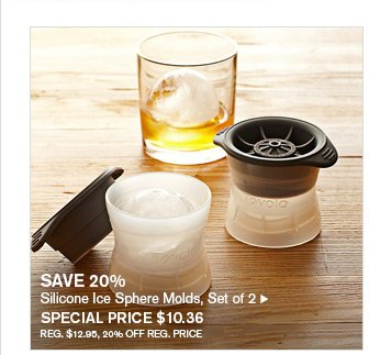 SAVE 20% - Silicone Ice Sphere Molds, Set of 2 - SPECIAL PRICE $10.36 - REG. $12.95, 20% OFF REG. PRICE