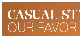 Casual Style   Our Favorites