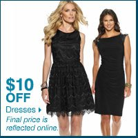 $10 off dresses. Final price is reflected online.