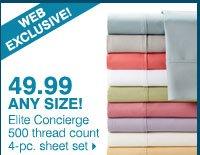 WEB EXCLUSIVE! 49.99 any size! Elite Concierge 500 thread count 4-pc. sheet set.
