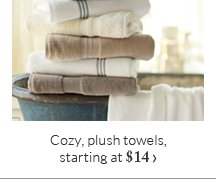 Cozy, plush towels, starting at $14