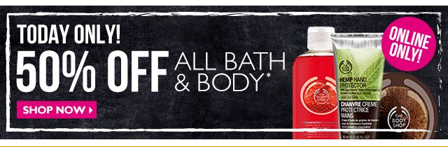 Today Only! 50% OFF Bath & Body [Online Only]  Shop Now