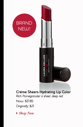 New!  Crème Sheers Hydrating Lip Color