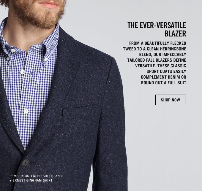 THE EVER VERSATILE BLAZER. SHOP NOW.