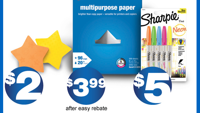 Post-it die-cut notes, 2/pack.  $2.  Staples multipurpose paper, ream. $3.99 after easy rebate.  Sharpie  neon permanent markers, fine, assorted, 5/pack. $5.