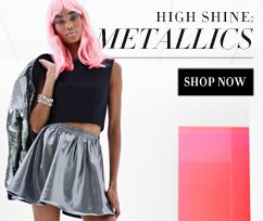 High Shine: Metallics