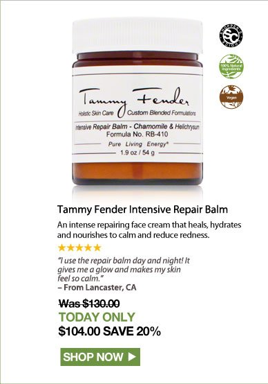 """Shopper's Choice. 100% Nat. Vegan. 5 Stars.  Tammy Fender Intensive Repair Balm  An intense repairing face cream that heals, hydrates and nourishes to calm and reduce redness.  """"I use the repair balm day and night! It gives me a glow and makes my skin feel so calm."""" – From Lancaster, CA Was $130.00 Now $104.00 Shop Now>>"""