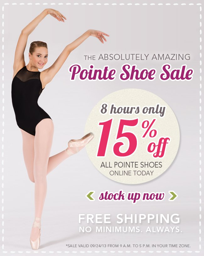 Today Only - 8 HR Pointe Shoe Sale