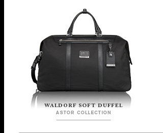 Astor Collection - Shop Waldorf Soft Duffel