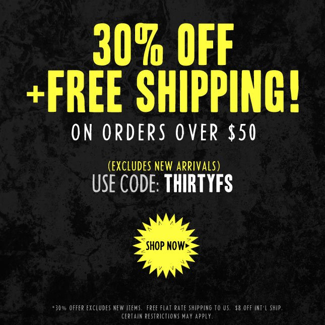 Use Code THIRTYFS