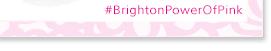 #BrightonPowerOfPink