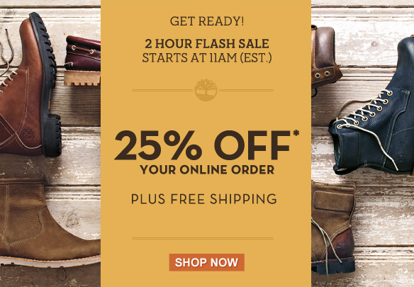Get Ready! 2 Hour Flash Sale Start at 11AM (EST.) 25% Off Your Online Order Plus Free Shipping! Shop Now.