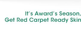It's Award's Season, Get Red Carpet Ready Skin
