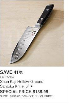 """SAVE 41% - EXCLUSIVE - Shun Kaji Hollow-Ground - Santoku Knife, 5"""" - SPECIAL PRICE $139.95 - SUGG. $238.00, 50% OFF SUGG. PRICE"""