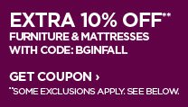 EXTRA 10% OFF** FURNITURE & MATTRESSES WITH CODE: BGINGFALL GET  COUPON › *SOME EXCLUSIONS APPLY. SEE BELOW.