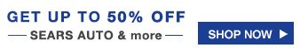 GET UP TO 50% OFF - SEARS AUTO & more - | SHOP NOW