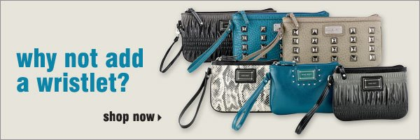 Why not add a wristlet? Shop now.