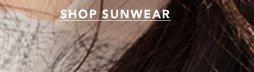 SHOP SUNWEAR