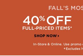 40% OFF FULL PRICED ITEMS