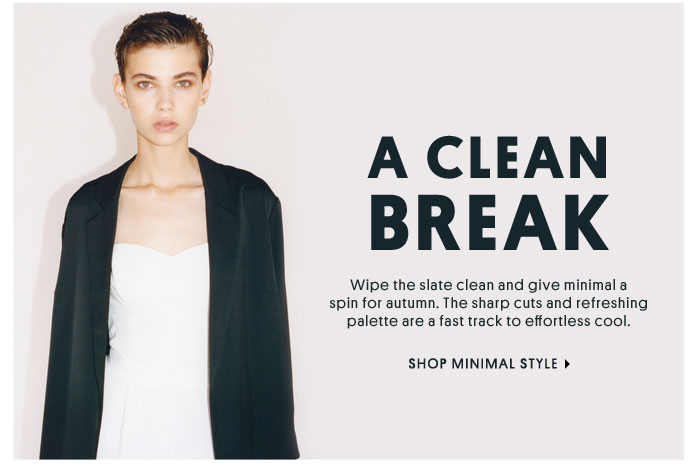A CLEAN BREAK - SHOP MINIMAL STYLE