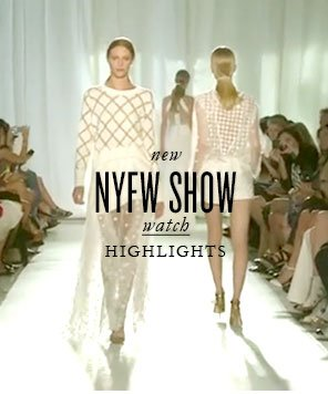 watch NYFW SHOW HIGHLIGHTS