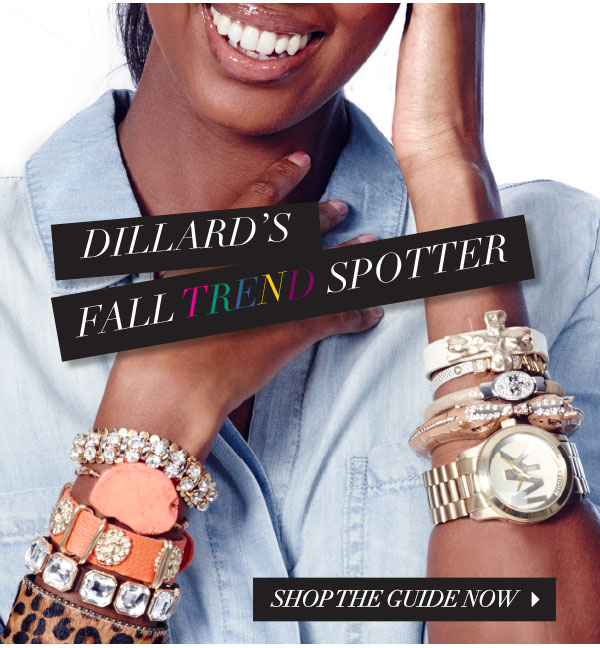 Dillards trend spotter.