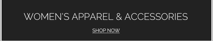 Women's Apparel & Accessories. Shop Now