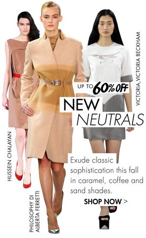 NEW NEUTRALS - UP TO 60% OFF