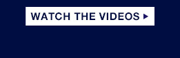 WATCH THE VIDEOS