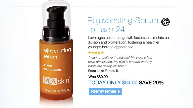 "PCA Top 5 Best Sellers  Shopper's Choice. 5 Stars Rejuvenating Serum - pHaze 24 Leverages epidermal growth factors to stimulate cell division and proliferation, fostering a healthier, younger-looking appearance.   ""I cannot believe the results! My crow's feet have diminished, my skin is smooth and my pores are nearly invisible."" – From Schiller Park, IL Was $80.00 Now $64.00 Shop Now>>"