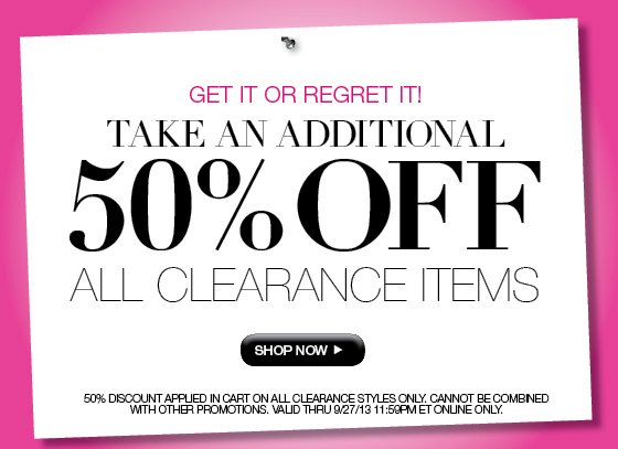 Get It or Regret It! Take an Additional 50% Off All Clearance Items