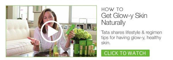Get Glowy Skin Naturally. WATCH