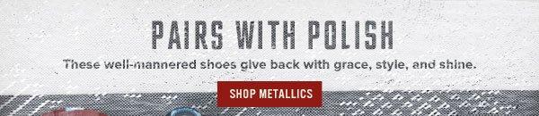 Pairs with Polish - Shop Metallics