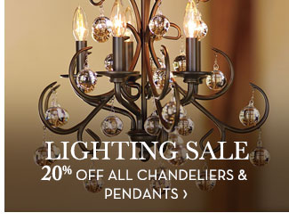LIGHTING SALE - 20% OFF ALL CHANDELIERS & PENDANTS