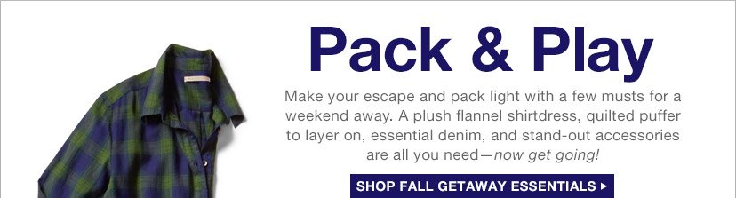 Pack & Play | SHOP FALL GETAWAY ESSENTIALS