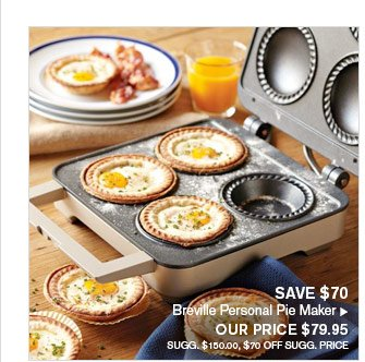 SAVE $70 - Breville Personal Pie Maker - OUR PRICE $79.95 (SUGG. $150.00, $70 OFF SUGG. PRICE)