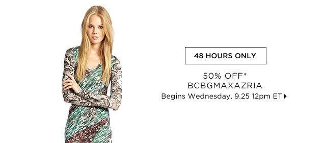 50% OFF* BCBGMAXAZRIA...Shop Now