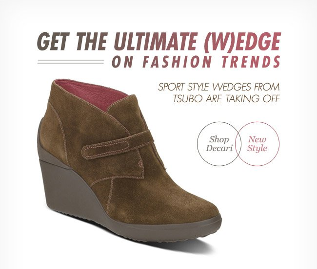 GET THE ULTIMATE WEDGE ON FASHION TRENDS - SPORT STYLE WEDGES FROM TSUBO ARE TAKING OFF - SHOP DECARI