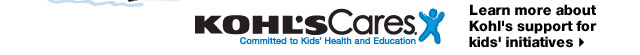 Kohl's Cares: Committed to Kids' Health and Education. Learn more about Kohl's support for kids' initiatives.