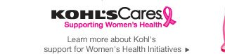 Kohl's Cares: Supporting Women's Health. Learn more about Kohl's support for women's health initiatives.