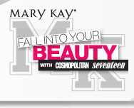 Mary Kay® FALL INTO YOUR BEAUTY with COSMOPOLITAN Seventeen