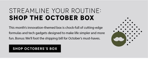 Streamline Your Routine: Shop the October Box