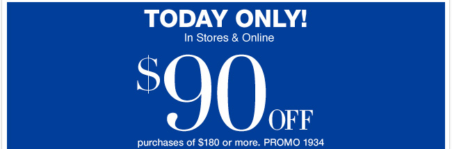 Save $90 in stores and online! Shop Now!