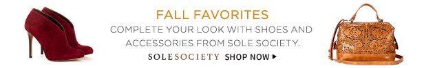 Fall Favorites | Complete Your Look With Shoes And Accessories From Sole Society | Sole Society | Shop Now