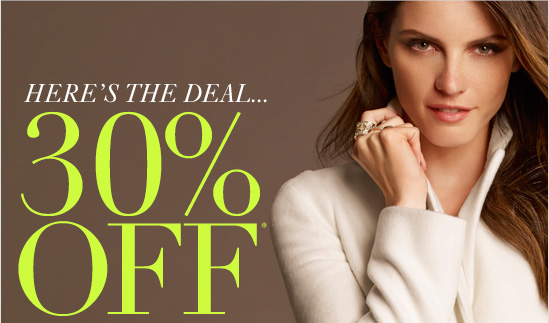 HERE'S THE DEAL… 30% OFF*