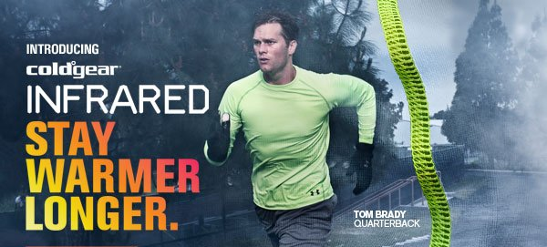 COLDGEAR(R) INFARED: STAY WARMER LONGER.