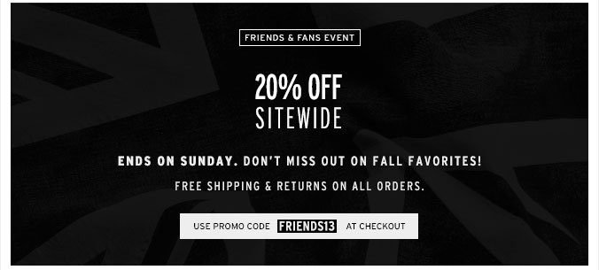 Friends & Fans - Don't Miss 20% Off Sitewide - Ending Soon