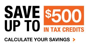 Save up to $500 in Tax Credits